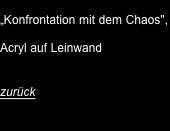 """Konfrontion mit dem Chaos"